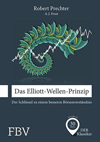 Das Elliott-Wellen-Prinzip: Der Schlüssel zu einem besseren Börsenverständnis Gebundenes Buch – 9. Mai 2016 A. J. Frost Robert Prechter FinanzBuch Verlag 3898797724