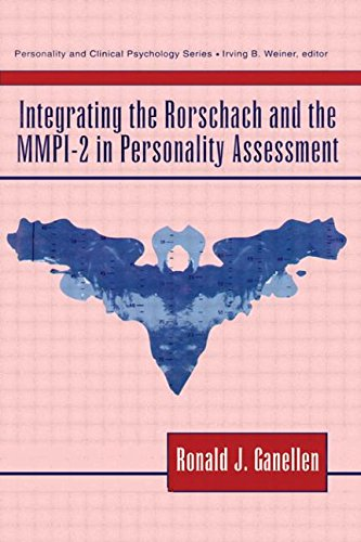 Integrating the Rorschach and the MMPI-2 in Personality Assessment (Lea Series in Personality and Clinical Psychology)