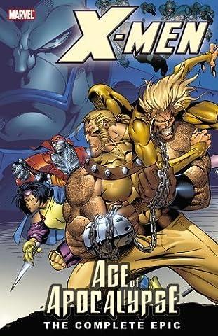 X-Men: Complete Age Of Apocalypse Epic Book 1 TPB: Complete Age of Apocalypse Epic Bk. 1 (Graphic Novel Pb) by Moore, John Francis, Lobdell, Scott, Waid, Mark, Nicieza, Fa (2006) (Xmen Age Of Apocalypse Complete)