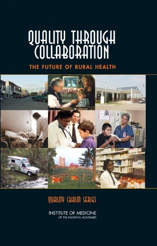 Quality Through Collaboration: The Future of Rural Health (Quality Chasm)