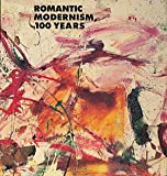 Romantic Modernism, One Hundred Years, Sandy Ballatore and Robert Rosenblum, 0890132704