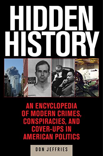 Download Hidden History: An Exposé of Modern Crimes, Conspiracies, and Cover-Ups in American Politics Pdf