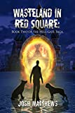 Wasteland in Red Square (Hell Gate Book 2)