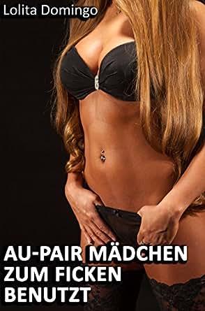 Au Pair Mädchen Zum Ficken Benutzt German Edition Kindle Edition