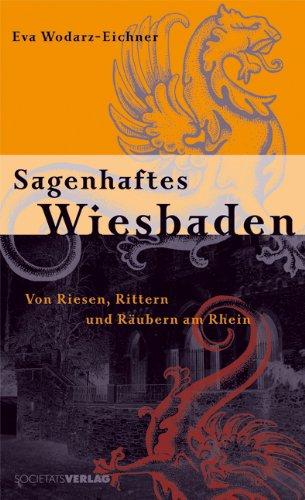 Sagenhaftes Wiesbaden: Von Riesen, Rittern und Räubern am Rhein