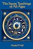 The Secret Teachings of All Ages is perhaps the most comprehensive and complete esoteric encyclopedia ever written. The sheer scope and ambition of this book are stunning. In this book Manly P. Hall has successfully distilled the essence of more arca...
