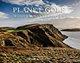 img - for Planet Golf Modern Masterpieces: The World s Greatest Modern Golf Courses book / textbook / text book