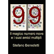 Il magico numero nove e i suoi amici multipli (Italian Edition)