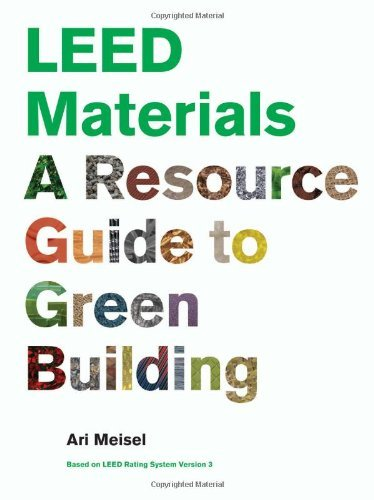 Leed Materials  A Resource Guide To Green Building By Ari Meisel  2010 03 03