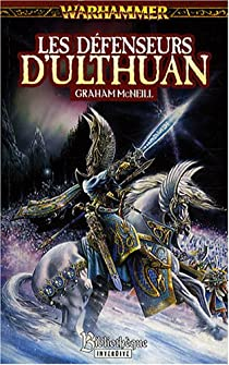 Les défenseurs d'Ulthuan, tome 1 par McNeill