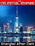 The Celestial Empire: Shanghai After Dark