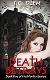 Death Betrays, J. C. Diem, 1494290456