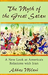 The Myth of the Great Satan: A New Look at America's Relations with Iran (Hoover Institution Press Publication)