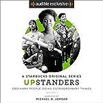 Upstanders: Season 1 (FREE) | Howard Schultz,Rajiv Chandrasekaran