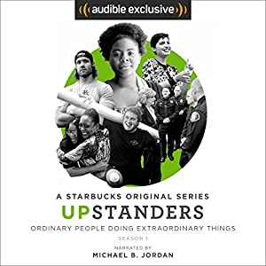 Upstanders: Season 1 (FREE) Audiobook by Howard Schultz, Rajiv Chandrasekaran Narrated by Michael B. Jordan