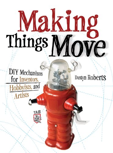 Making Things Move DIY Mechanisms for Inventors, Hobbyists, and Artists (Electronics) cover
