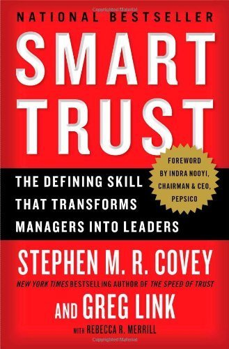 Smart Trust  The Defining Skill That Transforms Managers Into Leaders By Covey  Stephen M R   Link  Greg  September 3  2013  Paperback
