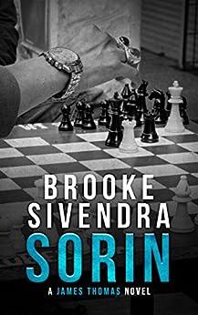 SORIN: A James Thomas Novel (The James Thomas Series Book 5) by [Sivendra, Brooke]