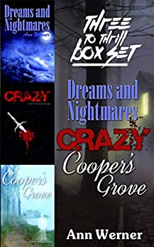 Three To Thrill Box Set: three mind-bending novels of psychological horror and suspense that will grab you by the throat and not let go until the last page by [Werner, Ann]