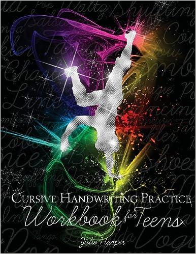 Workbook customizable handwriting worksheets : Cursive Handwriting Practice Workbook for Teens: Julie Harper ...