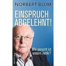 Einspruch abgelehnt!: Wie gerecht ist unsere Justiz? (German Edition)