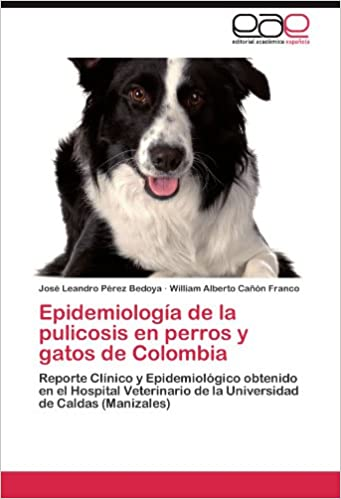 Descargas gratuitas de libros en pdf. Epidemiología de la pulicosis en perros y gatos de Colombia en español PDF