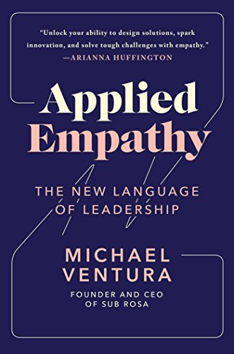 Applied Empathy: The New Vernacular of Leadership