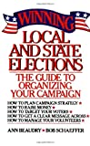 Winning Local and State Elections, Ann Beaudry and Bob Schaeffer, 0684863774