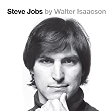 Steve Jobs: The Exclusive Biography Audiobook by Walter Isaacson Narrated by Dylan Baker, Walter Isaacson