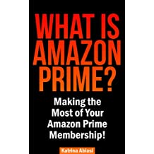 What is Amazon Prime?  Making the Most of Your Amazon Prime Membership!