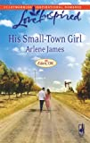 His Small-Town Girl, Arlene James, 0373874855