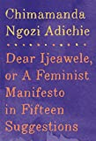 New York Times Best SellerA Skimm Reads PickFrom the best-selling author of Americanah and We Should All Be Feminists comes a powerful new statement about feminism today--written as a letter to a friend. A few years ago, Chimamanda Ngozi Adic...