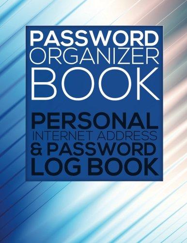 Password Organizer Book: Personal Internet Address & Password Log Book