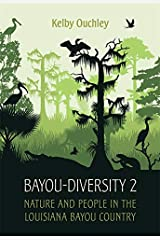 Bayou-Diversity 2: Nature and People in the Louisiana Bayou Country Hardcover