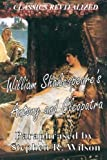 CLASSICS REVITALIZED: William Shakespeare's Antony and Cleopatra, Paraphrased by Stephen R. Wilson, Stephen Wilson, 1460943899