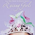 Raising Girls | Melissa Trevathan,Sissy Goff