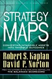 Strategy Maps: Converting Intangible Assets into Tangible Outcomes