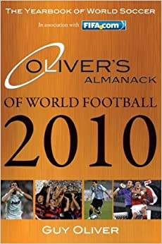 Oliver's Almanack of World Football 2010: The Yearbook of World Soccer by Guy Oliver (2010-03-02)