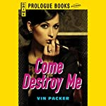Come Destroy Me | Vin Packer