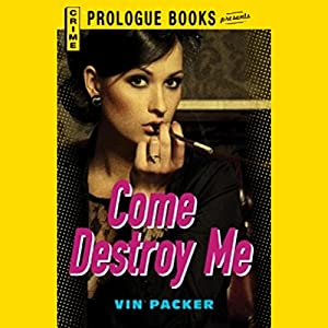 Come Destroy Me Audiobook