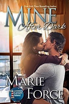 Mine After Dark: A Gansett Island Novel (Gansett Island Series) by [Force, Marie]