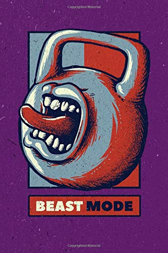 Beast Mode: Journal For For Men, Women and Kids That Love Exercise, Fitness and Gym Workouts