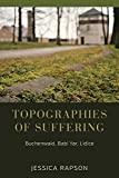 "BOOKS RECEIVED: Jessica Rapson, ""Topographies of Suffering: Buchenwald, Babi Yar, Lidice"" (Berghahn Books, 2017)"