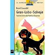 Gran Lobo - Salvaje/Great Wild Wolf (Serie Azul, 7) (Spanish Edition) by Rene Escudie (2000-12-04)