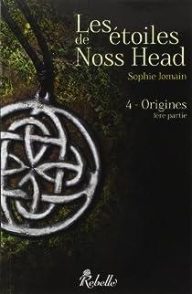 Les étoiles de Noss Head, tome 4 : Origines, 1ère partie par Jomain