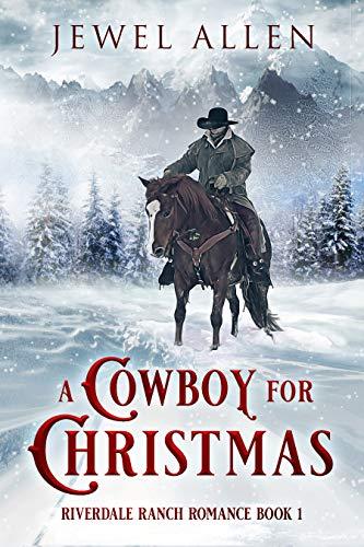 A Cowboy For Christmas (Riverdale Ranch Romance Book 1) ()