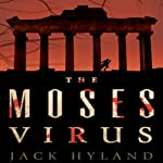 The Moses Virus: A Novel | Jack Hyland