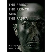 The Priest, the Prince, and the Pasha: The Life and Afterlife of an Ancient Egyptian Sculpture