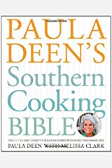 Paula Deen's Southern Cooking Bible: The New Classic Guide to Delicious Dishes with More Than 300 Recipes Hardcover