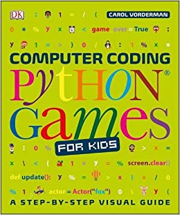 Computer Coding Python Games for Kids (Dk): Amazon co uk: Carol